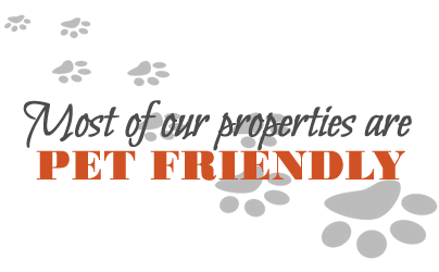 most of our properties are pet friendly